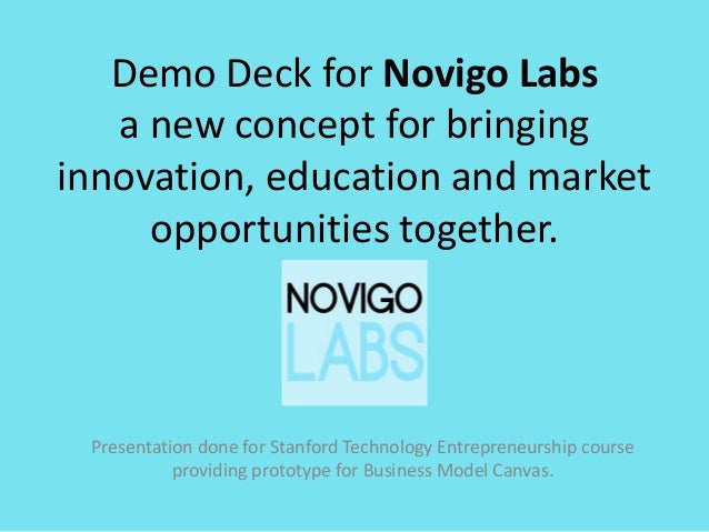 Demo Deck for Novigo Labs   a new concept for bringinginnovation, education and market     opportunities together. Present...