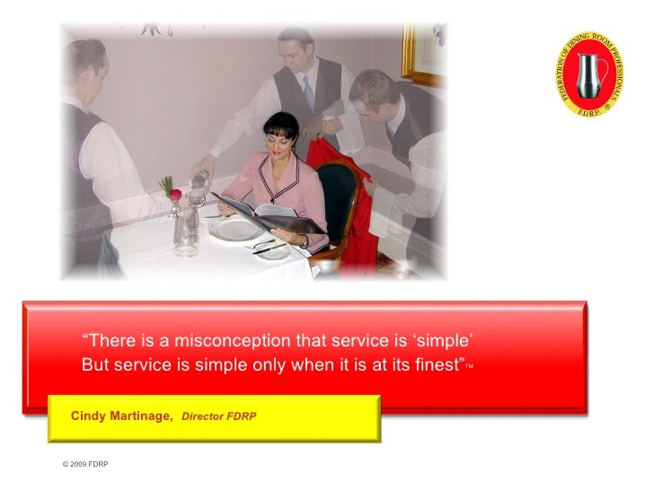 """ There is a misconception that service is 'simple' But service is simple only when it is at its finest"" TM Cindy Martinag..."