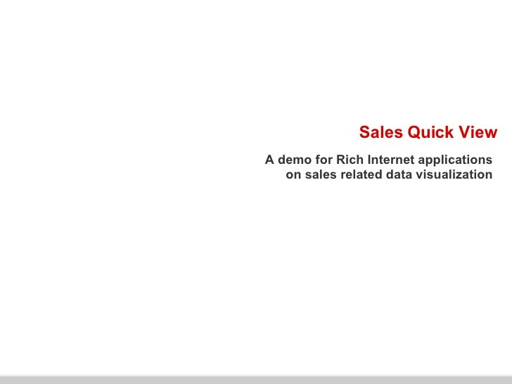 Sales Quick View A demo for Rich Internet applications  on sales related data visualization