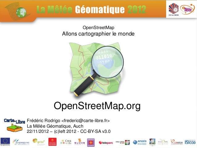 OpenStreetMap                 Allons cartographier le monde             OpenStreetMap.orgFrédéric Rodrigo <frederic@carte-...