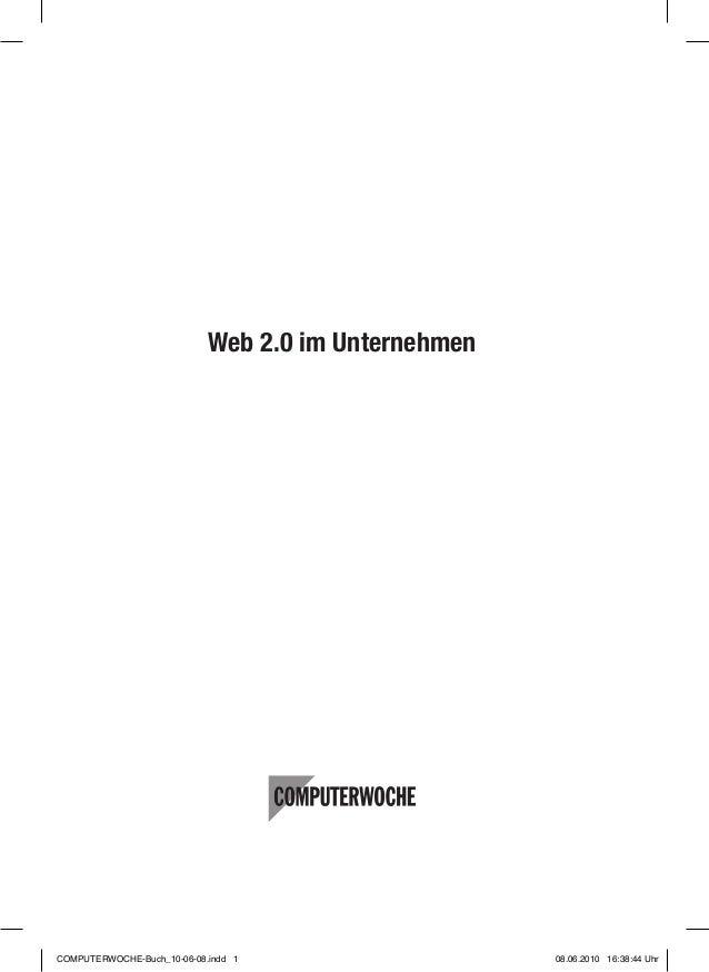 Web 2.0 im Unternehmen COMPUTERWOCHE-Buch_10-06-08.indd 1 08.06.2010 16:38:44 Uhr