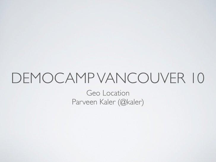 GeoLocation DemoCamp10 Vancouver