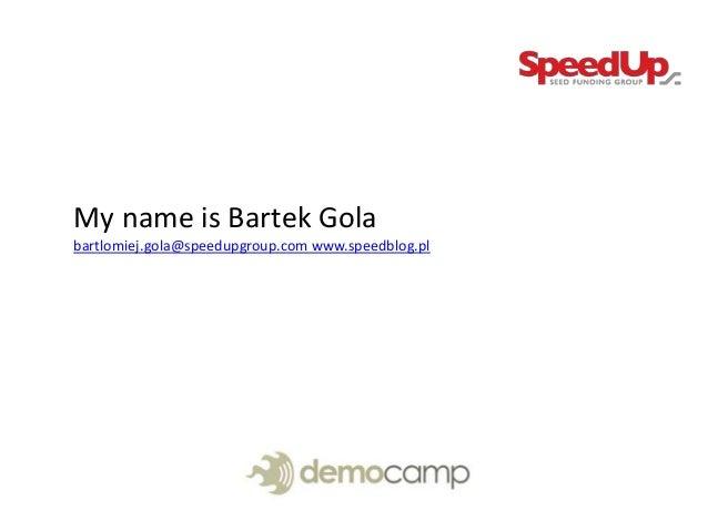 Bartek Gola - DemoCamp