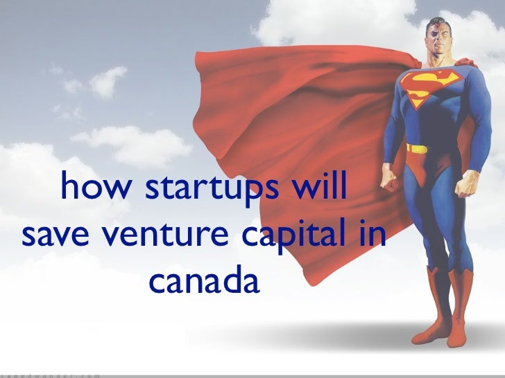 how startups will save venture capital in        canada