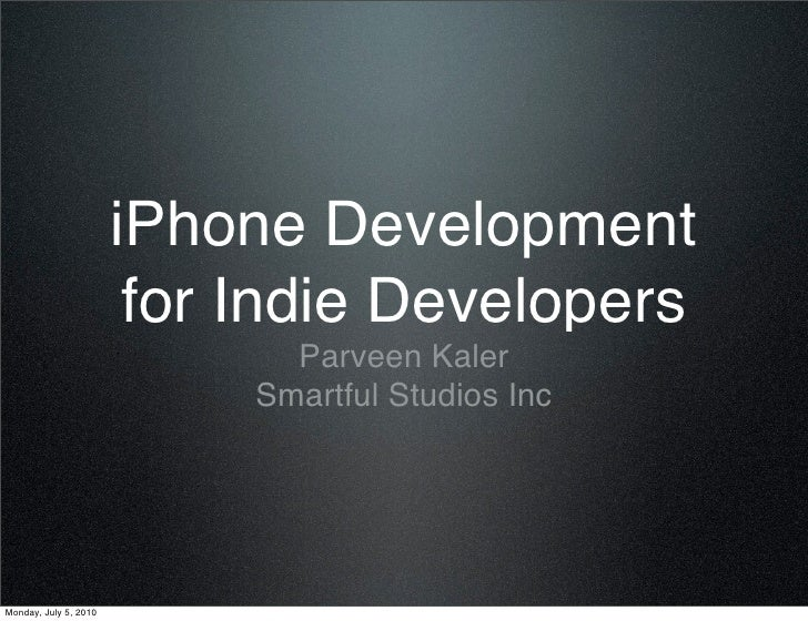 iPhone Development                         for Indie Developers                               Parveen Kaler               ...