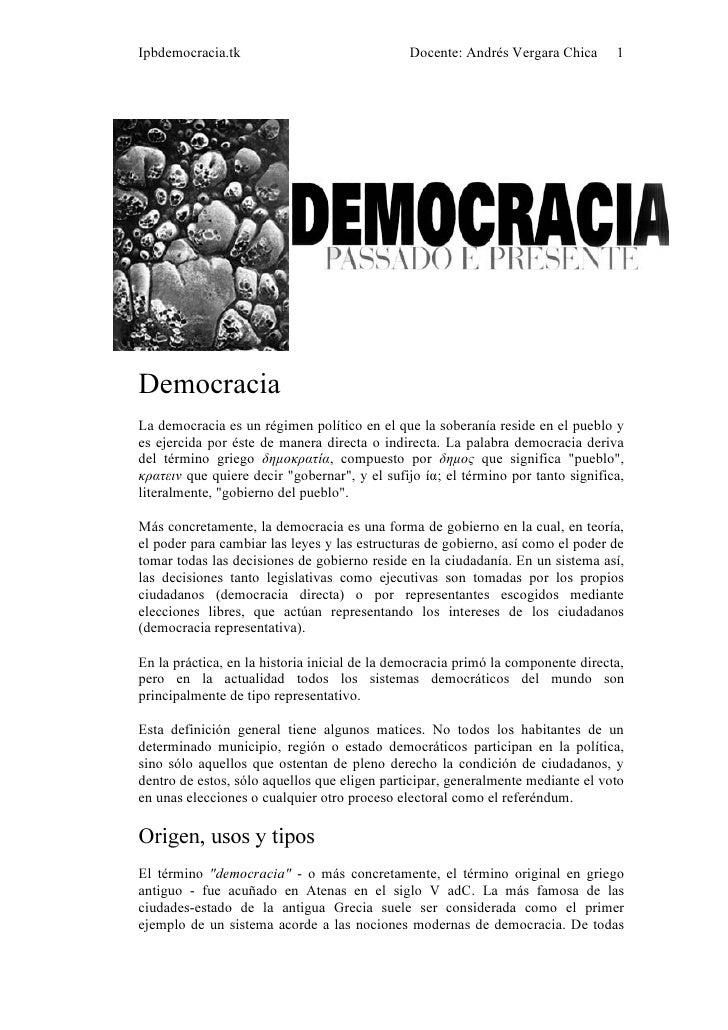 Ipbdemocracia.tk                              Docente: Andrés Vergara Chica       1     Democracia La democracia es un rég...