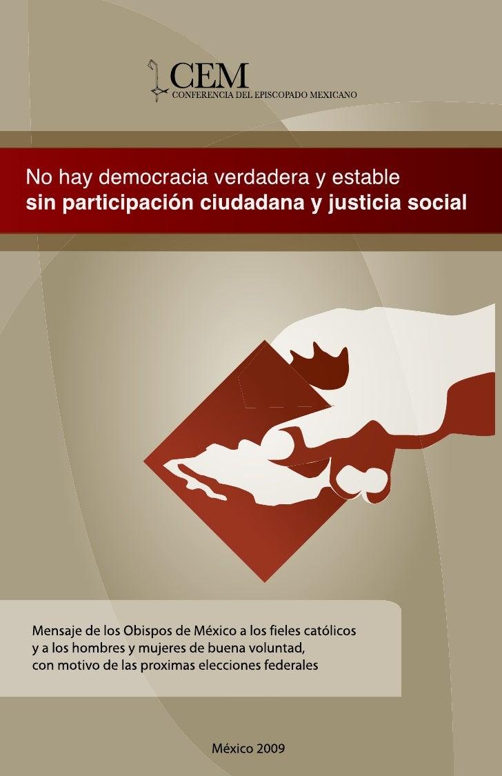 No hay democracia verdadera y estable, sin participación ciudadana y justicia social.                                     ...