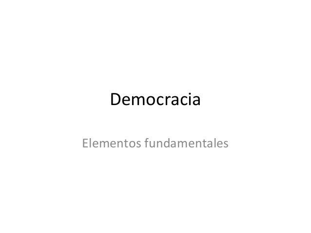 DemocraciaElementos fundamentales