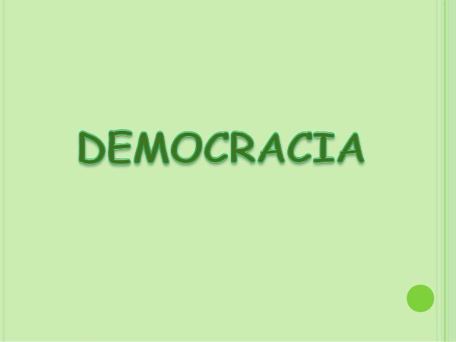 PERO LA DEMOCRACIA ES MÁS QUE            ESO…