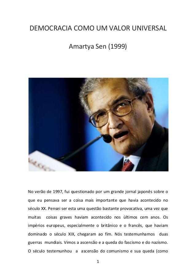 DEMOCRACIA COMO UM VALOR UNIVERSAL Amartya Sen (1999)  No verão de 1997, fui questionado por um grande jornal japonês sobr...