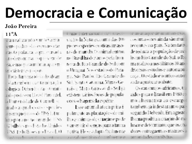 Democracia e ComunicaçãoJoão Pereira11ºA