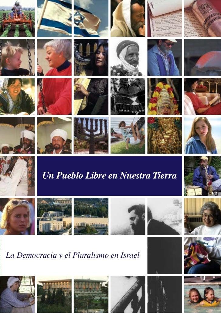 Un Pueblo Libre en Nuestra Tierra     La Democracia y el Pluralismo en Israel