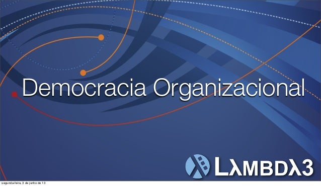 Democracia organizacional TDC 2013