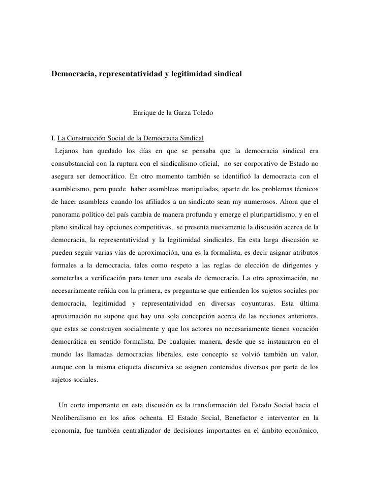 Democracia, representatividad y legitimidad sindical                               Enrique de la Garza Toledo   I. La Cons...