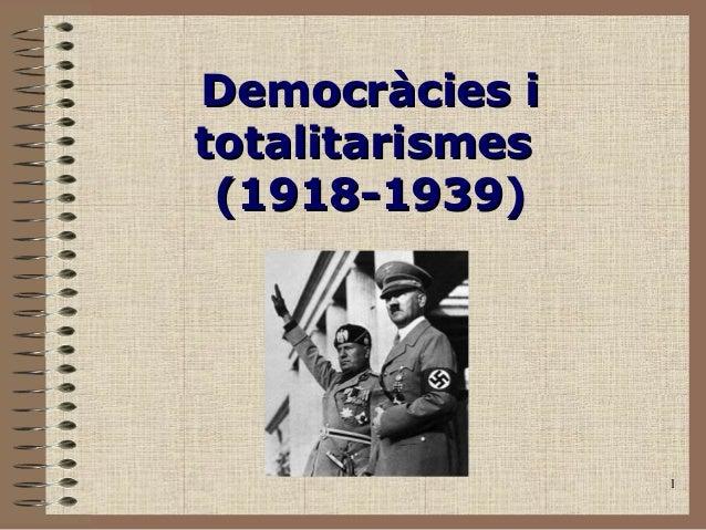 1 Democràcies iDemocràcies i totalitarismestotalitarismes (1918-1939)(1918-1939)