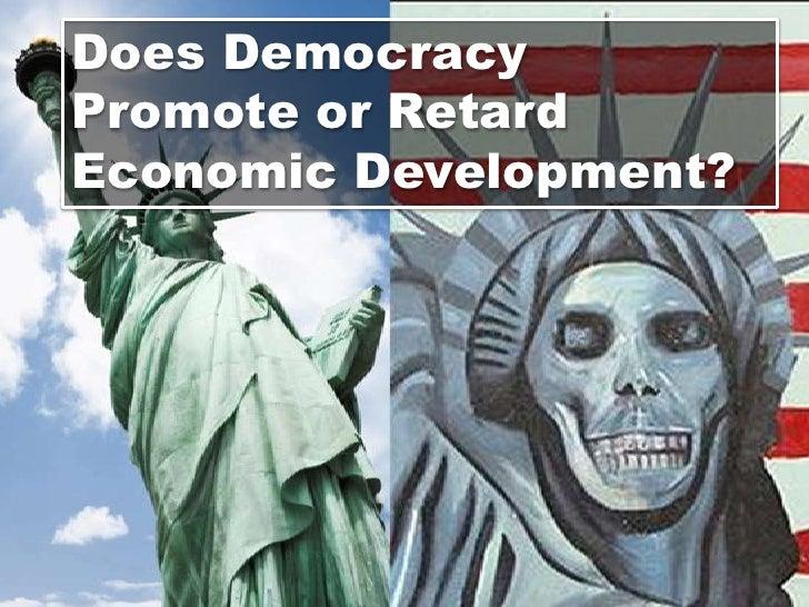 Does Democracy Promote or Retard Economic Development?<br />