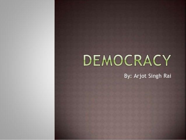 By: Arjot Singh Rai