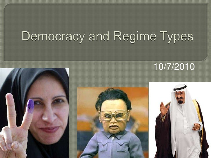 Democracy and Regime Types<br />10/7/2010<br />