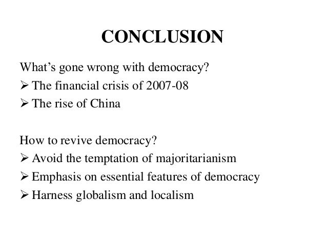pros and cons of democracy Or if there is nothing bad about democracy (this is something for school.