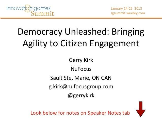 Democracy Unleashed - Bringing Agility to Citizen Engagement