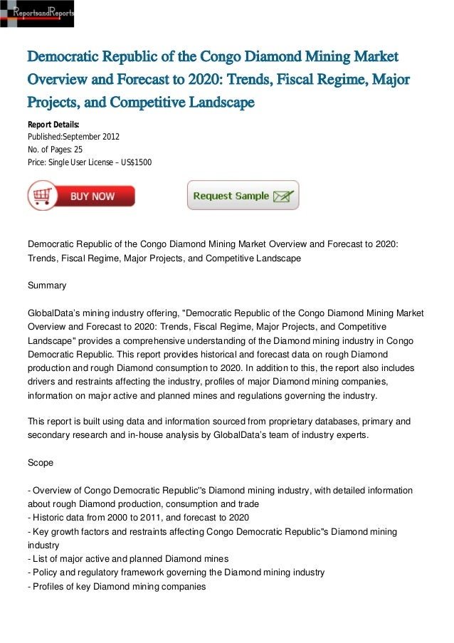Democratic Republic of the Congo Diamond Mining MarketOverview and Forecast to 2020: Trends, Fiscal Regime, MajorProjects,...
