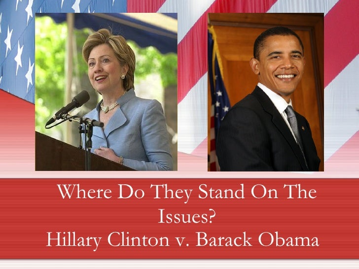 Where Do They Stand On The Issues? Hillary Clinton v. Barack Obama