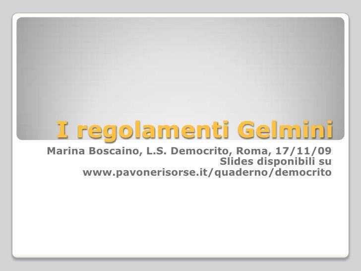 I regolamentiGelmini<br />Marina Boscaino, L.S. Democrito, Roma, 17/11/09<br />Slides disponibili su www.pavonerisorse.it/...