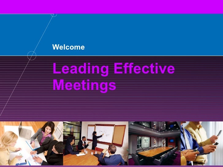 Welcome Leading Effective Meetings 2816 11/08