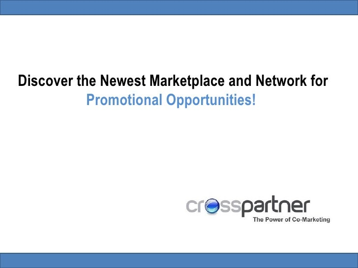 Discover the Newest Marketplace and Network for  Promotional Opportunities!