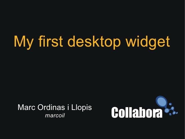Marc Ordinas i Llopis marcoil My first desktop widget