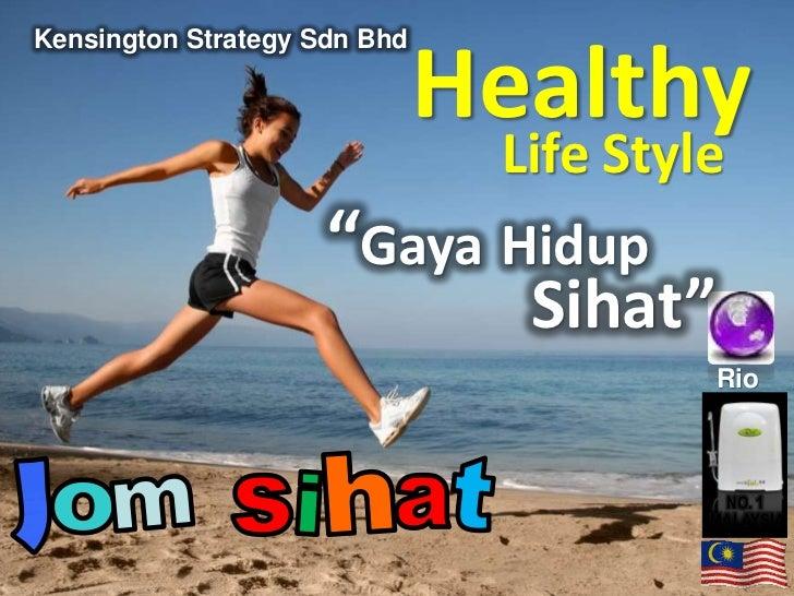 "Healthy<br />Kensington Strategy Sdn Bhd<br />Life Style<br />""GayaHidup<br />Sihat""<br />Rio<br />h<br />t<br />J<br />i<..."