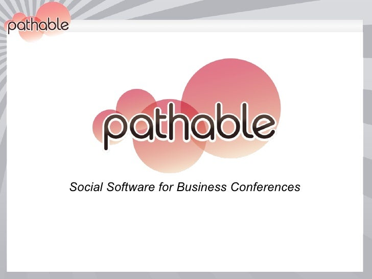 Pathable: Social Software for Business Conferences