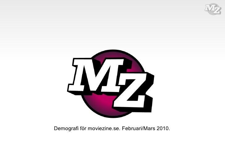 Demografi för moviezine.se. Februari/Mars 2010.