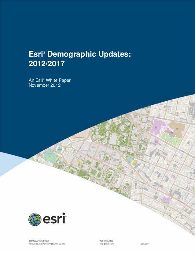 Esri®Demographic Updates:2012/2017An Esri®White PaperNovember 2012