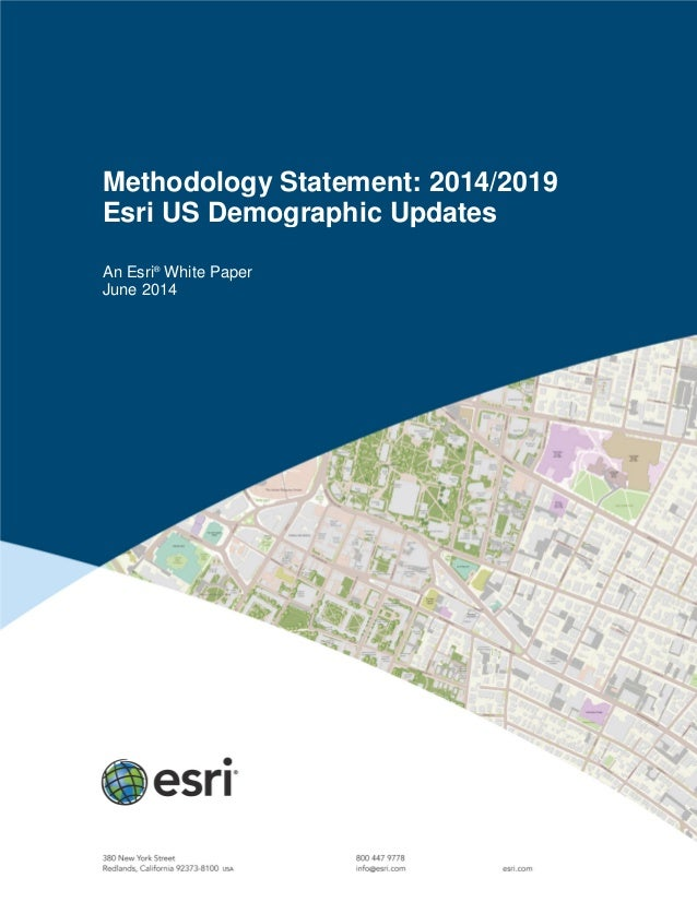 Methodology Statement: 2014/2019 Esri US Demographic Updates An Esri® White Paper June 2014