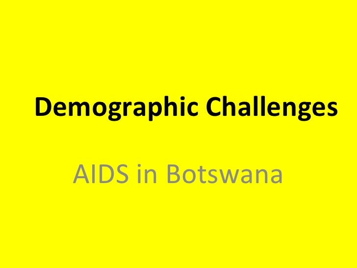 Demographic Challenges AIDS in Botswana