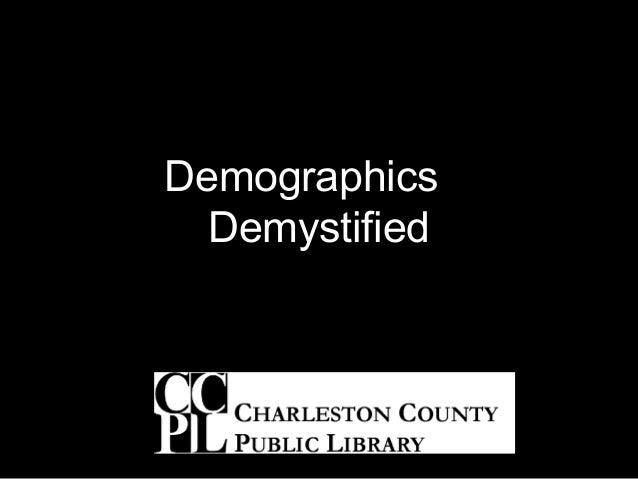 Demographics Demystified