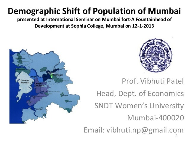 Demographic Shift of Population of Mumbai  presented at International Seminar on Mumbai fort-A Fountainhead of         Dev...