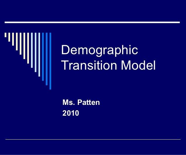 DemographicTransition ModelMs. Patten2010