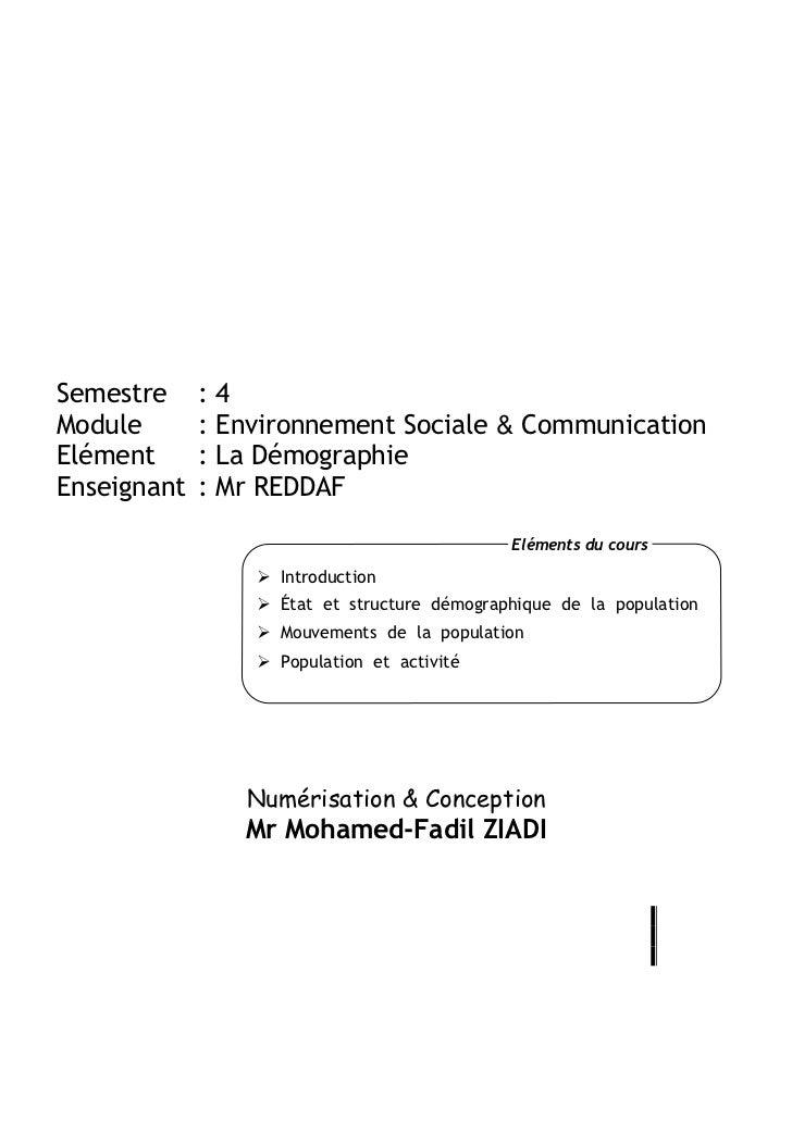 Semestre     :4Module       : Environnement Sociale & CommunicationElément      : La DémographieEnseignant   : Mr REDDAF  ...