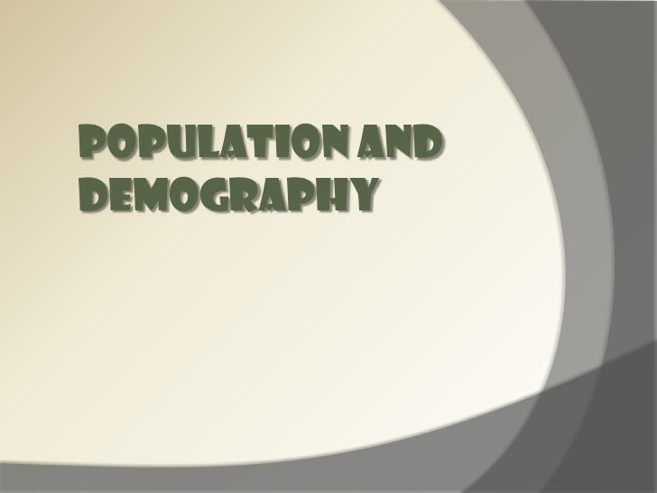 POPULATION AND DEMOGRAPHY<br />
