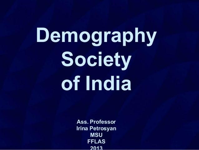 DemographySocietyof IndiaAss. ProfessorIrina PetrosyanMSUFFLAS