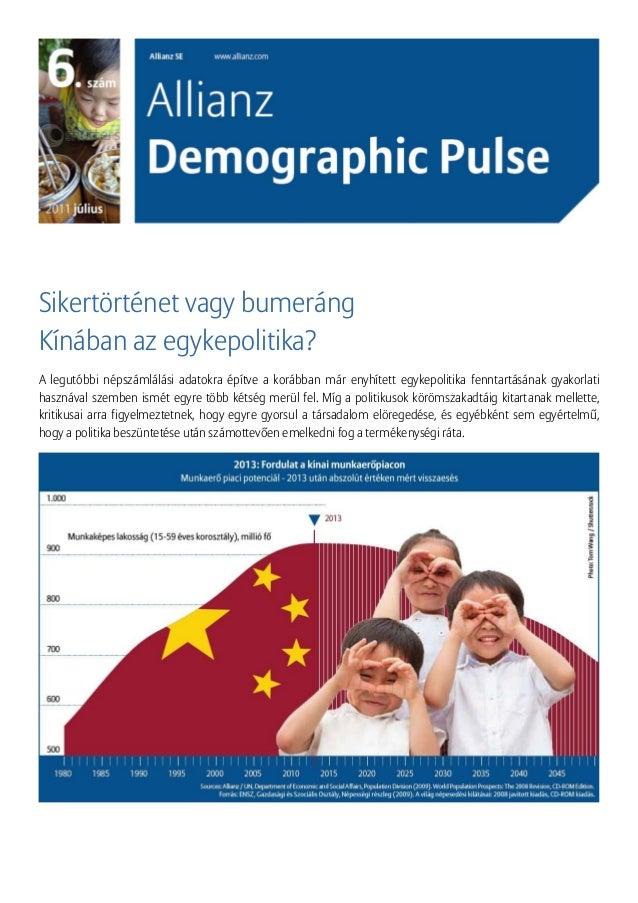 Sikertörténet vagy bumerángKínában az egykepolitika?A legutóbbi népszámlálási adatokra építve a korábban már enyhített egy...