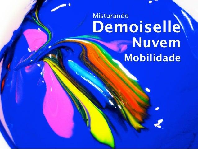 Misturando Demoiselle, Nuvem e Mobilidade no Latinoware 2012