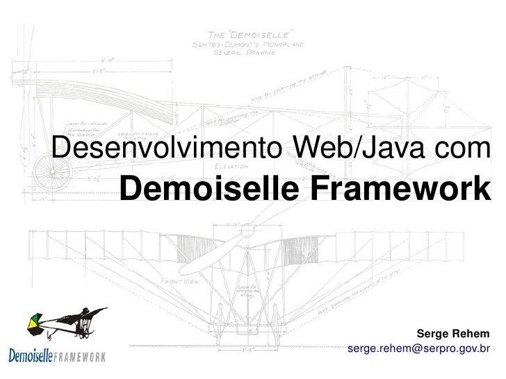 DesenvolvimentoWeb/Javacom         DemoiselleFramework                                    SergeRehem                ...