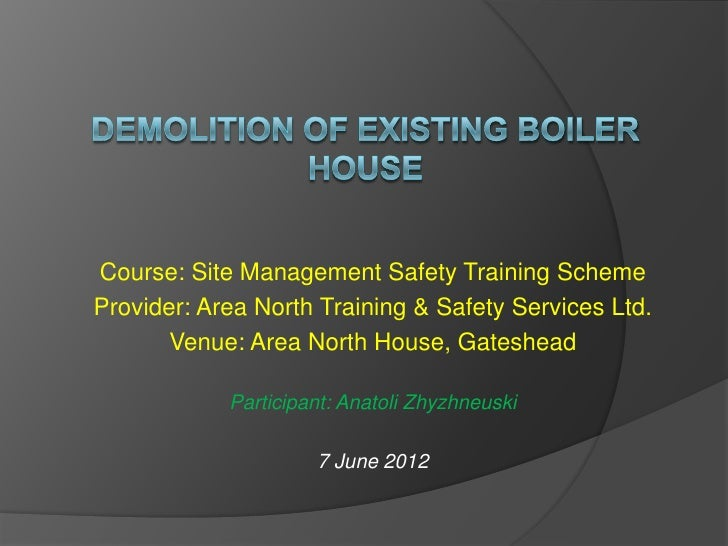 Course: Site Management Safety Training SchemeProvider: Area North Training & Safety Services Ltd.       Venue: Area North...