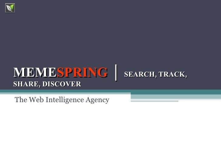 MEME SPRING   │  SEARCH, TRACK, SHARE, DISCOVER The Web Intelligence Agency