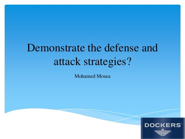 Demonstrate the defense and attack strategies? Mohamed Mousa