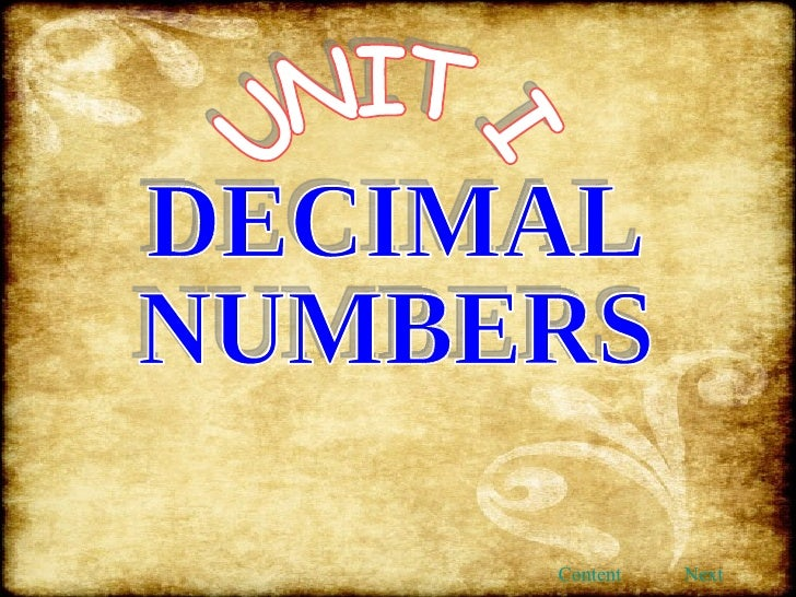 UNIT I DECIMAL NUMBERS Content Next