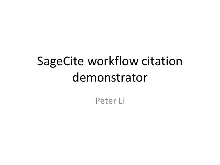 SageCite workflow citation demonstrator<br />Peter Li<br />